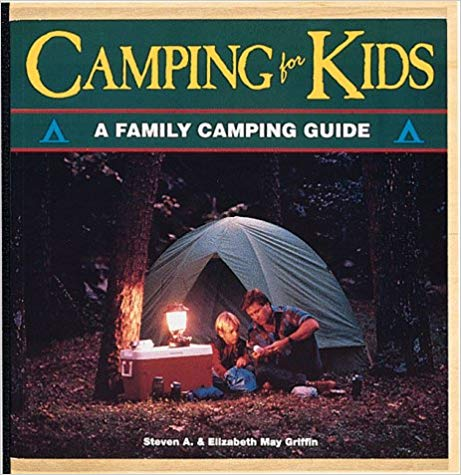 Camping For Kids A Family Camping Guide https://amzn.to/2LyX2m9